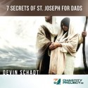 7 Secrets Of St Joseph For Dads - Chastity Project