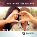 How To Date Your Soulmate CD
