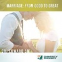Marriage From Good To Great - Chastity Project